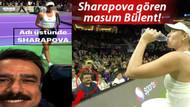 Maria Sharapova gören Bülent Serttaş sosyal medyayı salladı
