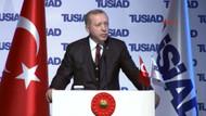 Erdoğan'dan TÜSİAD toplantısında flaş açıklamalar