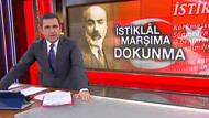 Fatih Portakal'dan Erdoğan'a: İstiklal Marşıma dokunma!