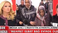Müge Anlı'da aranan Muharrem Elbay'ın öldürüldüğü ortaya çıktı