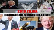 2019 yılına damgasına vuran olaylar