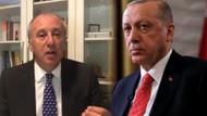 İnce'den ümmet çıkışı: Erdoğan'ı uyarıyorum!