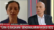 Milyonlarca işçiden aidat toplayan Türk-İş'in kasası neden boş?