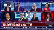 Canlı yayında Süleyman Soylu'ya kadınlara polis şiddeti sorulunca..