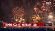 Hoşgeldin 2020: İstanbul'da muhteşem yılbaşı