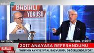 AYM'nin 2017 referandumunu iptal edeceği, parlamenter sisteme dönüleceği konuşuluyor