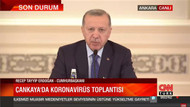 Erdoğan'dan son dakika koronavirüs açıklaması