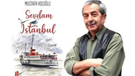 Gazeteci Mustafa Holoğlu'nun şiirleri kitap oldu: Sevdam İstanbul