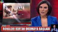 Show TV'nin Ronaldo Kur'an okudu haberinin perde arkası