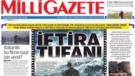 Milli Gazete Nuh Tufanı'na savaş açtı