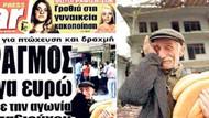Borç krizindeki Yunanistan'da Eşref Amca manşet oldu
