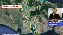 Haluk Eyidoğan Medyafaresi.com için yazdı: Kanal İstanbul'da büyük tehlike!