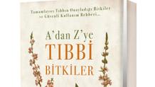 A'dan Z'ye Tıbbi Bitkiler: 6 Profesörden 224 mucize bitki öyküsü