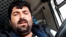 Beni virüs değil bu düzeniniz öldürür diyen TIR şoförü gözaltına alındı