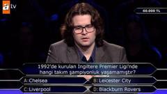 Kim Milyoner Olmak İster'de herkesi yanıltan Premier Lig sorusu