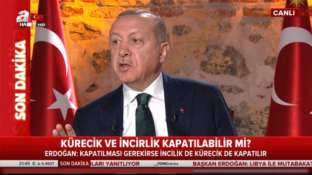 Erdoğan: Gerekirse İncirlik ve Kürecik üslerini kapatırız
