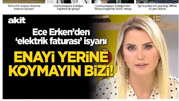 Yeni Akit'ten AKP'ye şok tepki: Ece Erken'in elektrik faturası isyanını manşet yaptılar