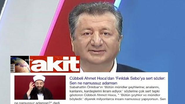 Akit'ten Önkibar'a şok sözler: Fırıldak Sebo...